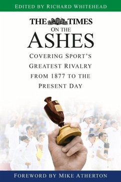 The Times on the Ashes - WHITEHEAD, RICHARD