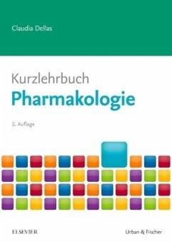 Kurzlehrbuch Pharmakologie - Dellas, Claudia