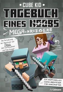 Tagebuch eines Mega-Kriegers / Minecraft-Comic-Abenteuer Bd.3 (eBook, ePUB) - Kid, Cube