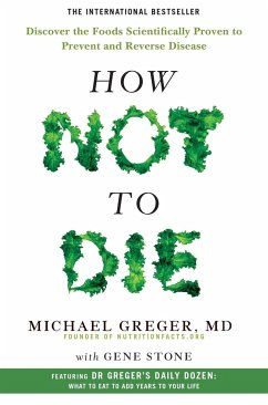 How Not To Die - Greger, Michael; Stone, Gene