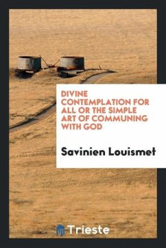 Divine contemplation for all or the simple art of communing with God