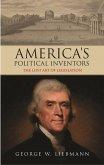 America's Political Inventors: The Lost Art of Legislation