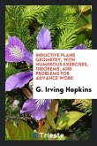 Inductive plane geometry, with numerous exercises, theorems, and problems for advance work