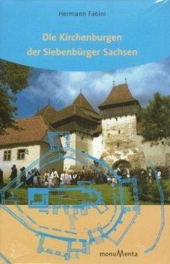 Die Kirchenburgen der Siebenbürger Sachsen