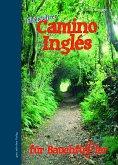 Camino Inglés für Bauchfüßler
