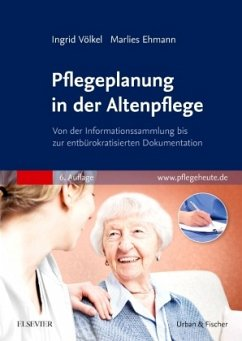 Pflegeplanung in der Altenpflege - Völkel, Ingrid; Ehmann, Marlies