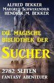Die Bibliothek der Sucher - 2782 Seiten Fantasy (eBook, ePUB)