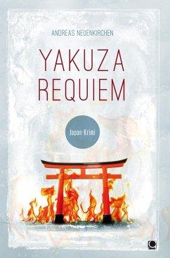 Yakuza Requiem (eBook, PDF) - Neuenkirchen, Andreas