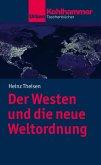 Der Westen und die neue Weltordnung (eBook, PDF)