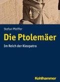 Die Ptolemäer (eBook, PDF)