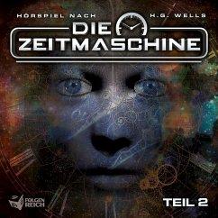 Die Zeitmaschine - Teil 2 (Hörspiel) - Wells, H. G.