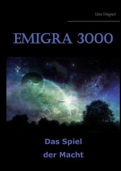 Emigra 3000 (eBook, ePUB) - Wagner, Uwe