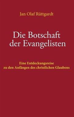 Die Botschaft der Evangelisten (eBook, ePUB)