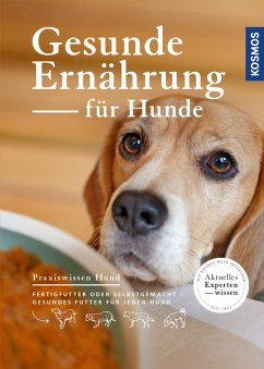 Gesunde Ernährung für Hunde (eBook, PDF) - Bucksch, Martin