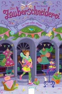 Ein Fest voller Magie / Die Zauberschneiderei Bd.2 (eBook, ePUB) - Brandt, Ina