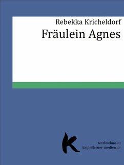 Fräulein Agnes (eBook, ePUB) - Kricheldorf, Rebekka