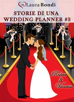9788892679740 - Laura Bondi: Storie di una wedding planner #3 - Robert & Vanessa (eBook, ePUB) - Libro