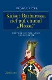 Kaiser Barbarossa rief auf einmal