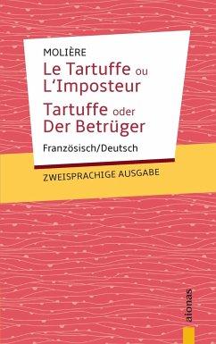 Tartuffe. Molière: Zweisprachige Ausgabe: Französisch-Deutsch - Molière, Jean-Baptiste