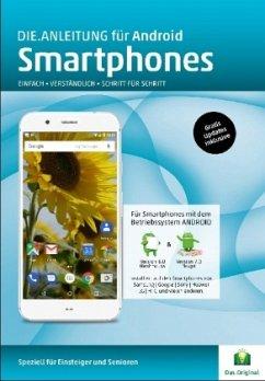 Die.Anleitung für Smartphones mit Android 6&7 - Oestreich, Helmut