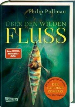 Über den wilden Fluss / His dark materials Bd.0 - Pullman, Philip