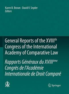 General Reports of the XVIIIth Congress of the International Academy of Comparative Law/Rapports Généraux du XVIIIème Congrès de l'Académie Internationale de Droit Comparé