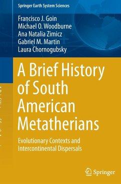 A Brief History of South American Metatherians - Goin, Francisco;Woodburne, Michael;Zimicz, Ana Natalia