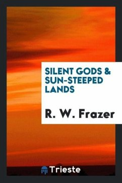 Silent gods & sun-steeped lands