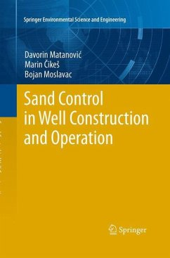 Sand Control in Well Construction and Operation - Matanovic, Davorin; Cikes, Marin; Moslavac, Bojan