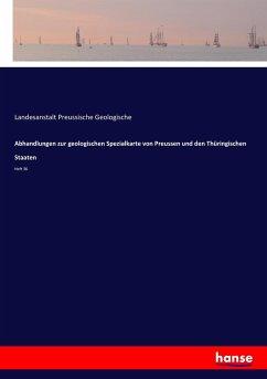 Abhandlungen zur geologischen Spezialkarte von Preussen und den Thüringischen Staaten