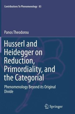 Husserl and Heidegger on Reduction, Primordiality, and the Categorial - Theodorou, Panos