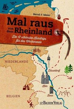 Mal raus aus dem Rheinland (eBook, PDF) - Meier, Bernd F.