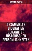 Gesammelte Biografien bekannter historischer Persönlichkeiten (eBook, ePUB)