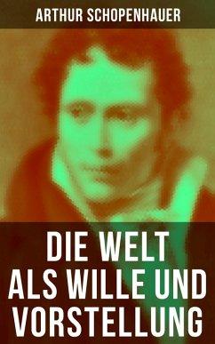 Die Welt als Wille und Vorstellung (eBook, ePUB) - Schopenhauer, Arthur