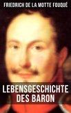 Lebensgeschichte des Baron Friedrich de La Motte Fouqué (eBook, ePUB)