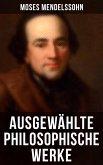 Ausgewählte philosophische Werke von Moses Mendelssohn (eBook, ePUB)