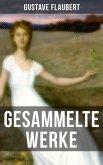 Gesammelte Werke von Gustave Flaubert (eBook, ePUB)