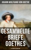 Gesammelte Briefe Goethes (3.578 Briefe in einem Band) (eBook, ePUB)
