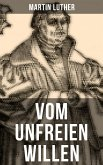 Vom unfreien Willen (eBook, ePUB)