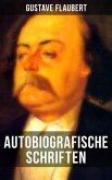 Autobiografische Schriften von Gustave Flaubert (eBook, ePUB)