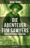 Die Abenteuer Tom Sawyers (Zweisprachige Ausgabe: Deutsch-Englisch) (eBook, ePUB)