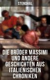 Die Brüder Massimi und andere Geschichten aus italienischen Chroniken (eBook, ePUB)