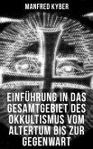 Einführung in das Gesamtgebiet des Okkultismus vom Altertum bis zur Gegenwart (eBook, ePUB)