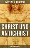 Christ und Antichrist (Komplette Romantriologie) (eBook, ePUB)