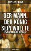 Der Mann, der König sein wollte - Zweisprachige Ausgabe (Deutsch-Englisch) (eBook, ePUB)
