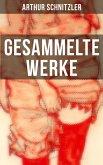 Gesammelte Werke von Arthur Schnitzler (eBook, ePUB)