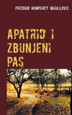 9789177850564 - Mihajlovic, Predrag Humphrey: Apatrid i zbunjeni pas (eBook, ePUB) - Bok