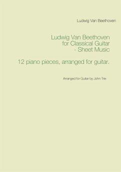 9789177850502 - Beethoven, Ludwig Van; Trie, John: Ludwig Van Beethoven for Classical Guitar - Sheet Music (eBook, ePUB) - Bok