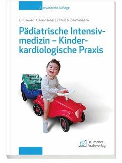 Pädiatrische Intensivmedizin -Kinderkardiologische Praxis - Klauwer, Dietrich; Neuhäuser, Christoph; Thul, Josef; Zimmermann, Rainer
