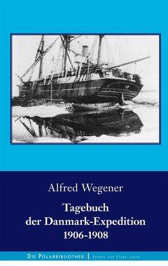 Tagebuch der Danmark-Expedition 1906-1908 - Wegener, Alfred